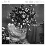 Sam Smith – Too Good at Goodbyes (Single)