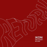 iKON – Return (The 2nd Album)
